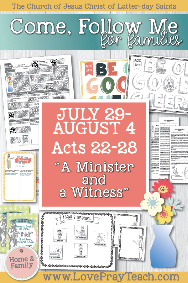 "Come, Follow Me—For Individuals and Families: New Testament 2019 AUGUST WEEK 1: July 29–August 4 Acts 22–28 ""A Minister and a Witness"" Printable Family Lesson Packet www.LovePrayTeach.com"