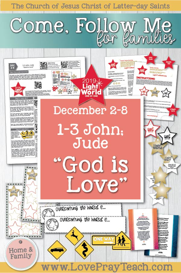 "Come, Follow Me—For Individuals and Families: New Testament 2019 December Week 2: December 2–8 1–3 John; Jude ""God Is Love"" Printable Family Lesson Packet www.LovePrayTeach.com"
