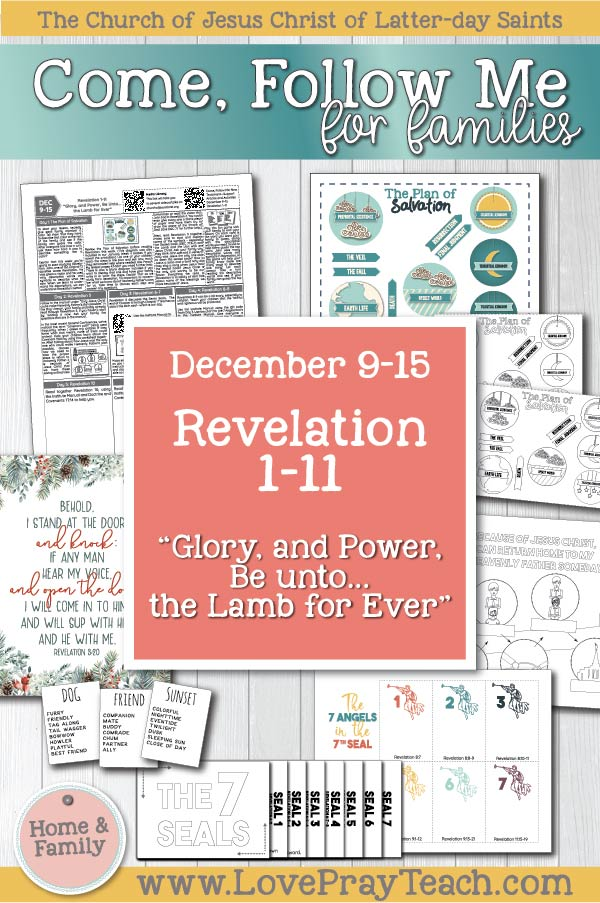 "Come, Follow Me—For Individuals and Families: New Testament 2019 December Week 3: December 9–15 Revelation 1–11 ""Glory, and Power, Be unto … the Lamb for Ever"" Printable Family Lesson Packet www.LovePrayTeach.com"