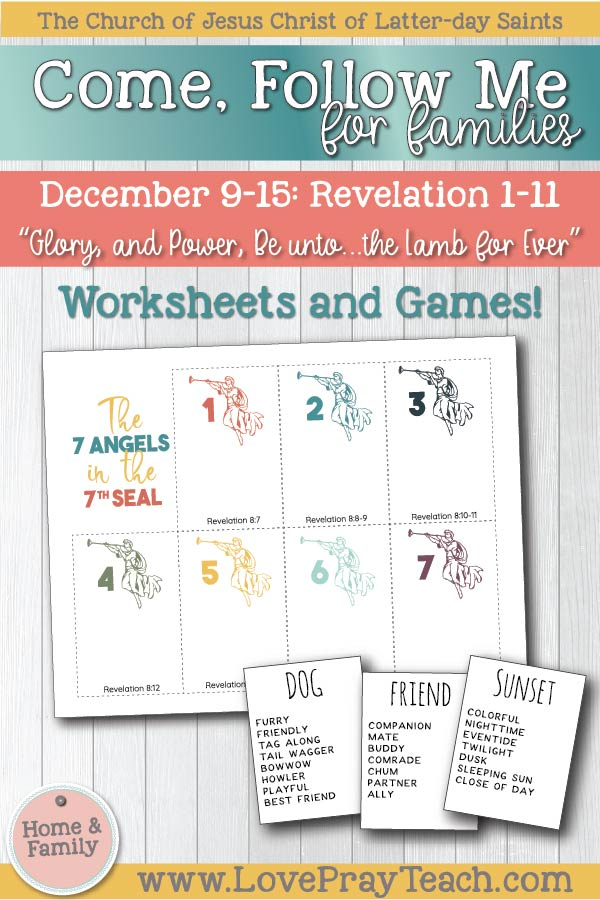"Come, Follow Me made easy for families of ALL ages! Come, Follow Me—For Individuals and Families: New Testament 2019 December Week 3: December 9–15 Revelation 1–11 ""Glory, and Power, Be unto … the Lamb for Ever"" Printable Family Lesson Packet www.LovePrayTeach.com"