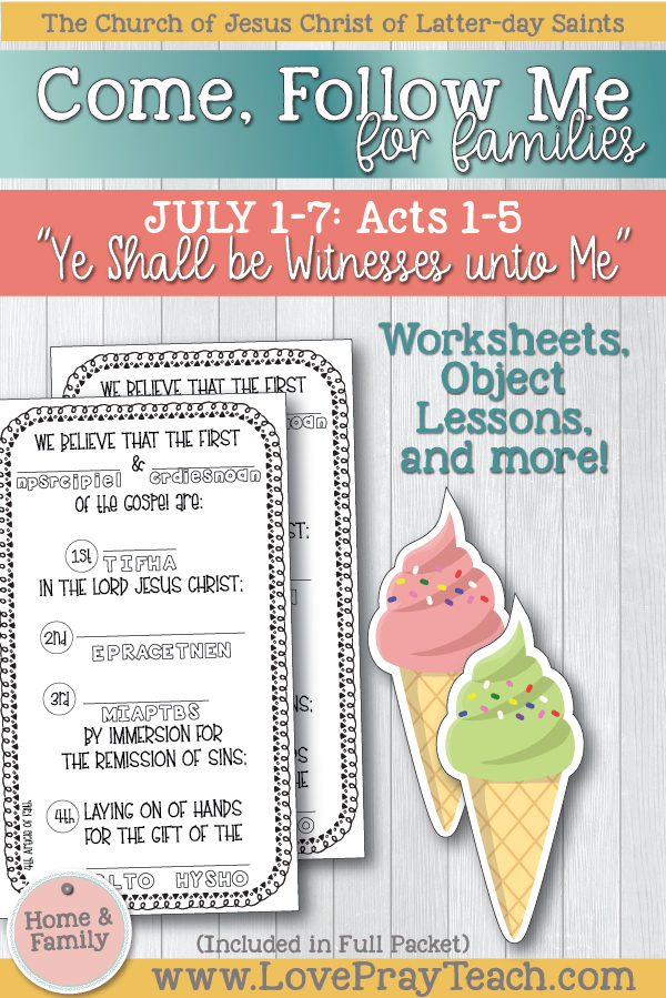 "Come, Follow Me—For Individuals and Families: New Testament 2019 July Week 1: July 1–7 Acts 1–5 ""Ye Shall Be Witnesses unto Me"" Printable Lesson Packet www.LovePrayTeach.com"
