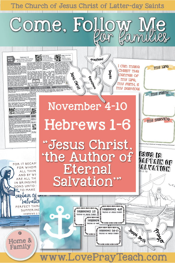 "Come, Follow Me—For Individuals and Families: New Testament 2019 November Week 2: November 4–10 Hebrews 1–6 Jesus Christ, ""the Author of Eternal Salvation"" Printable Family Lesson Packet"