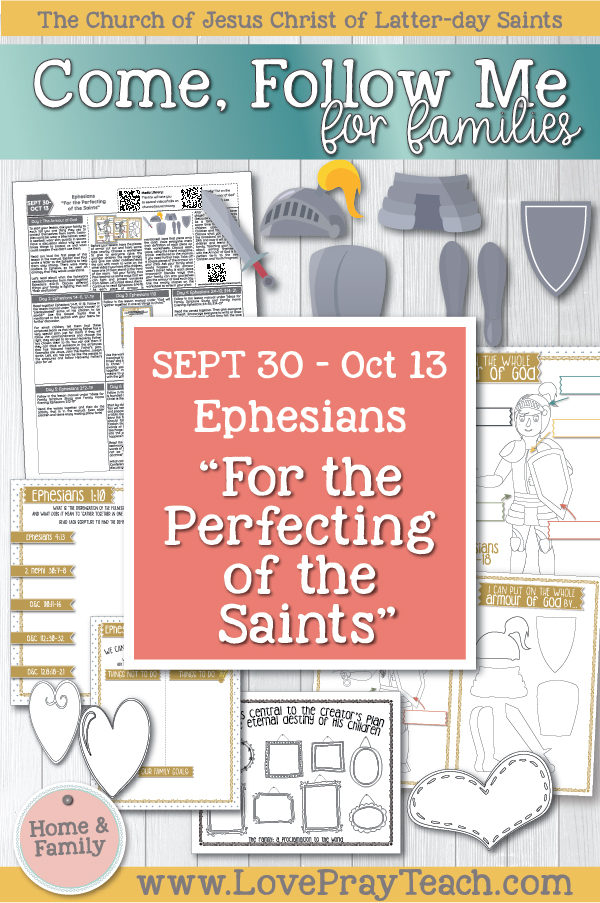 "Come, Follow Me—For Individuals and Families: New Testament 2019 October Week 1-2: September 30–October 13 Ephesians ""For the Perfecting of the Saints"" Printable Family Lesson Packet www.LovePrayTeach.com"