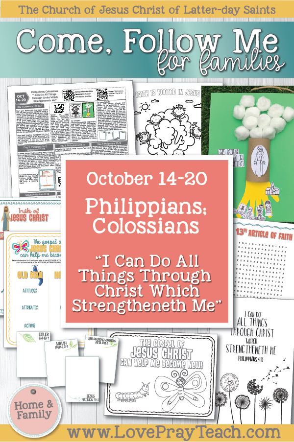 "Come, Follow Me—For Individuals and Families: New Testament 2019 October Week 3: October 14–20 Philippians; Colossians ""I Can Do All Things through Christ Which Strengtheneth Me"" Printable Lesson Packet for Families"