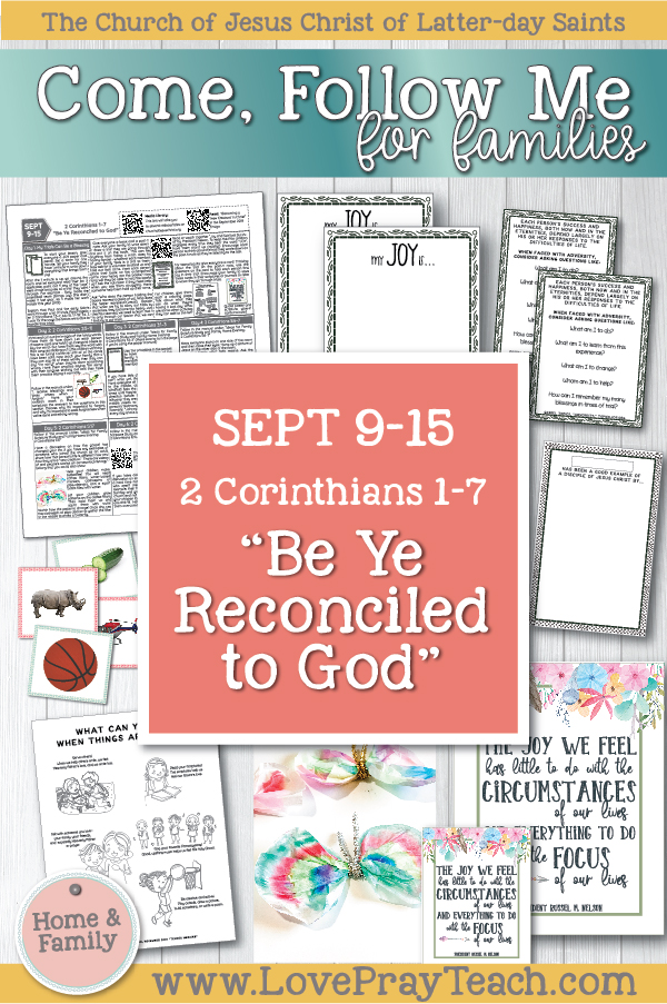 "Come, Follow Me—For Individuals and Families: New Testament 2019 September Week 3: September 9–15 2 Corinthians 1–7 ""Be Ye Reconciled to God"" Printable Family Lesson Packet www.LovePrayTeach.com"