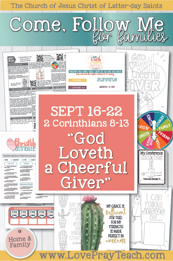 "Come, Follow Me—For Individuals and Families: New Testament 2019 September Week 4: September 16–22 2 Corinthians 8–13 ""God Loveth a Cheerful Giver"" Printable Family Lesson Packet www.LovePrayTeach.com"