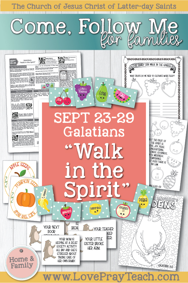 "Come, Follow Me—For Individuals and Families: New Testament 2019 September Week 5: September 23–29 Galatians ""Walk in the Spirit"" Printable Family Lesson Packet"