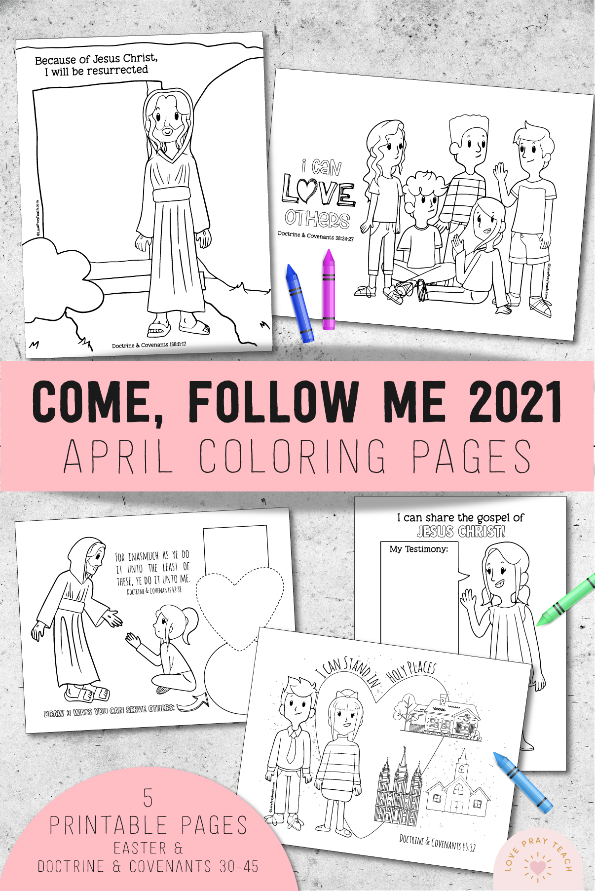 April 2021 Come, Follow Me Coloring Pages: Easter and Doctrine & Covenants 30-45 www.LovePrayTeach.com
