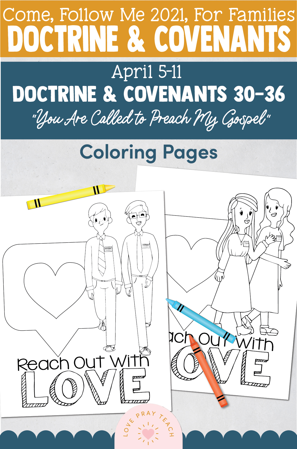 "Come, Follow Me—For Individuals and Families: Doctrine And Covenants 2021, April Week 2 Doctrine and Covenants 30-36: April 5-11,""You Are Called to Preach My Gospel"""