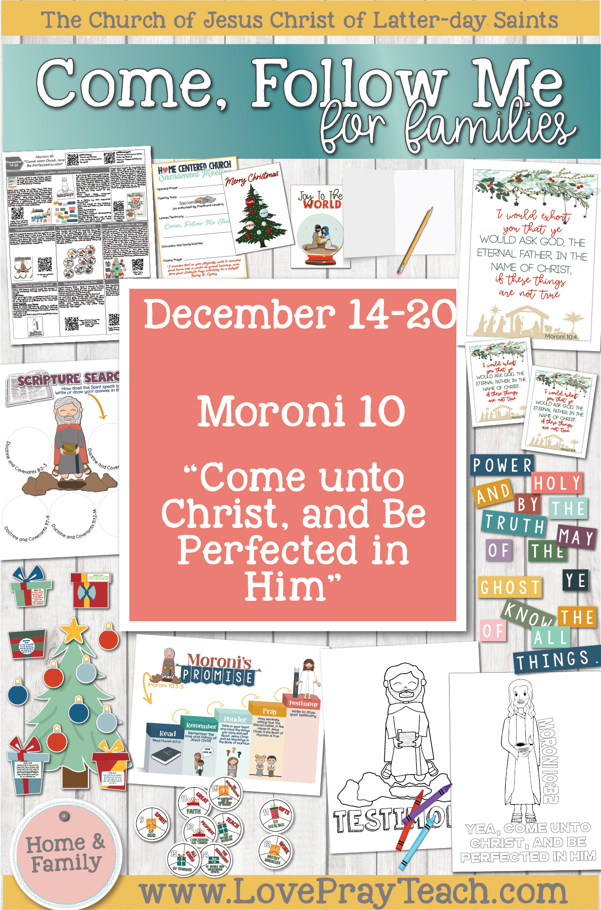 "Come, Follow Me—For Individuals and Families: Book of Mormon 2020 -December Week 3-December 14-20, Moroni 10 ""Come unto Christ, and Be Perfected in Him"""